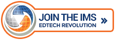 Join the IMS Ed Tech Revolution